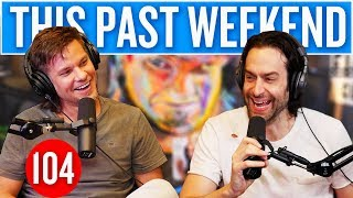 Chris D'Elia | This Past Weekend #104