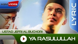 Ustad Jefri Al Buchori - Ya Rasulullah   Official Lyric Video