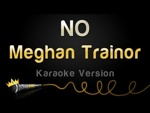 Meghan Trainor - NO (Karaoke Version)