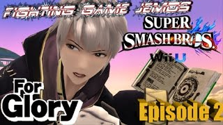FG JEMDS Super Smash Bros For Wii U For Glory Episode 2