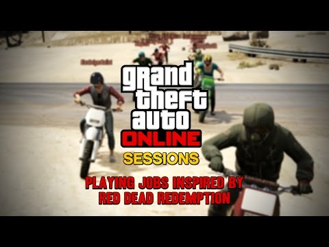 GTA Online Sessions: Playing Jobs Inspired by Red Dead Redemption