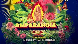 Amparanoia - Caravane feat. Mouss et Hakim (Zebda)