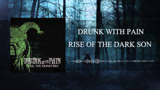 Video Drunk With Pain - Rise Of The Dark Son (Audio)