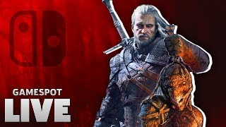 Witcher 3 on Switch | GameSpot Live by GameSpot