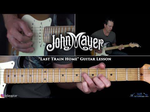 John Mayer - Last Train Home Guitar Lesson