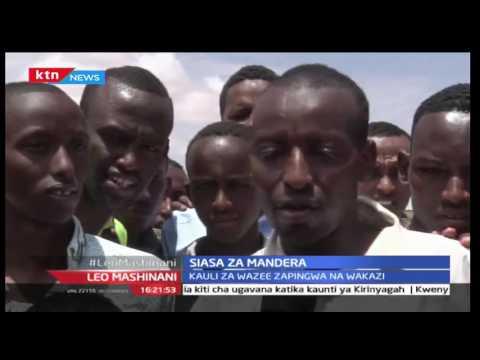 Leo Mashinani 26th August 2016 - Kauli za Wazee zapingwa na wakaaji wa Mandera