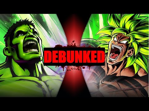 Hulk vs Broly DEATH BATTLE! (Debunked)