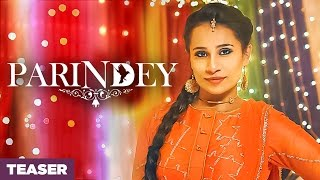 Parindey (Song Teaser) Samer Kaur | Desi Crew | Releasing 7 April 2017