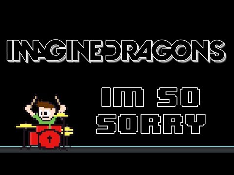Imagine Dragons - I'm So Sorry (Drum Cover) -- The8BitDrummer (видео)