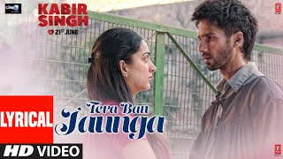 Video LYRICAL: Tera Ban Jaunga | Kabir Singh | Shahid K, Kiara A, Sandeep V | Tulsi Kumar, Akhil Sachdeva download in MP3, 3GP, MP4, WEBM, AVI, FLV January 2017