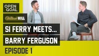 Video Si Ferry Meets...Barry Ferguson Episode 1 - Rangers Education, Breaking into 1st Team, Captaincy MP3, 3GP, MP4, WEBM, AVI, FLV Oktober 2017
