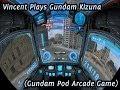 Vincent Plays Gundam Kizuna pod Arcade Game