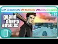 Cara Download Dan Memasang Game Grand Theft Auto (GTA) 3 Di Android | Tutorial #35