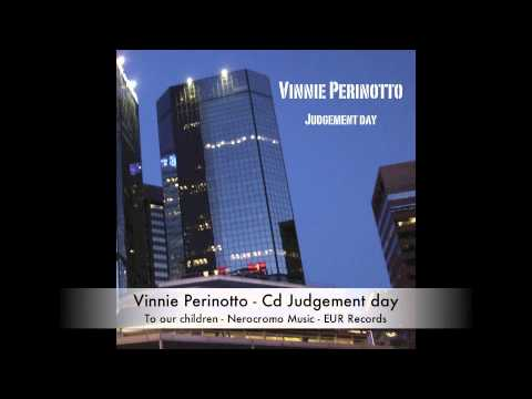 #Vinnie Perinotto - To our children