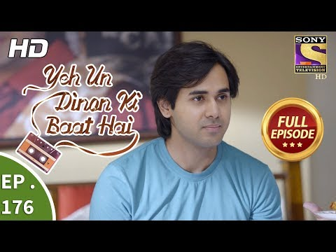 Yeh Un Dinon Ki Baat Hai - Ep 176 - Full Episode - 8th May, 2018
