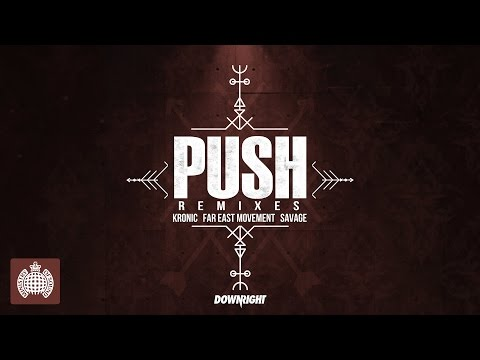 Kronic & Far East Movement & Savage - Push (Futuristic Remix)