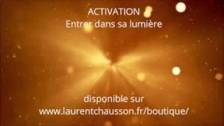"""Activation """" Entrer dans sa lumière """""""