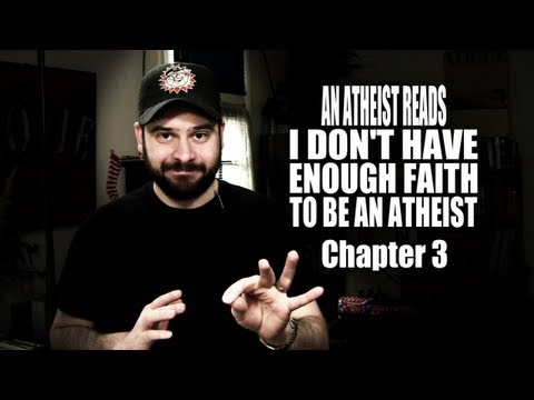 An Atheist Reads I Don't Have Enough Faith to Be an Atheist: Chapter 3