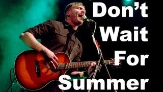 Video Don't Wait For Summer (LIVE) by Lo Dost