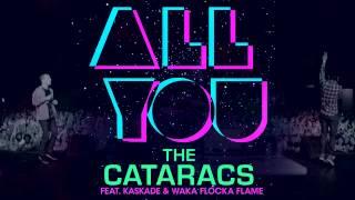 The Cataracs - All You (feat. Waka Flocka & Kaskade) (Official)