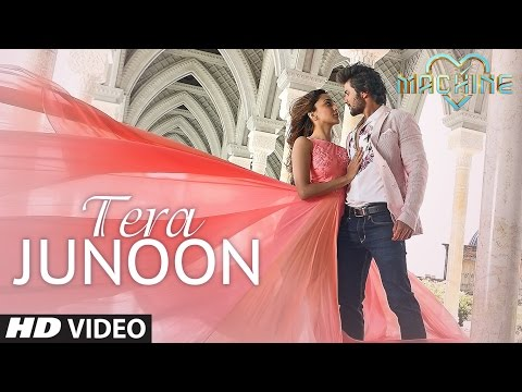 Tera Junoon Video Song : Machine