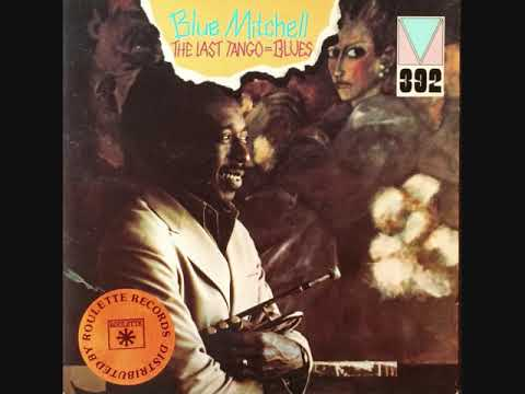 Blue Mitchell – Last Tango = Blues (Full Album)
