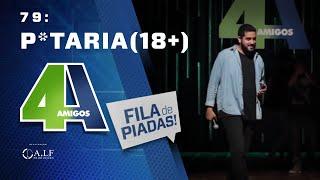 Video FILA DE PIADAS - PUTARIA - #79 (+18) MP3, 3GP, MP4, WEBM, AVI, FLV Mei 2018