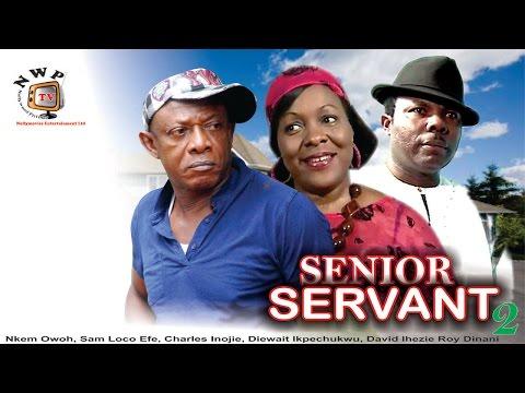 Senior Servant 2    -   Latest Nigerian  Nollywood Movie