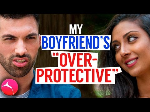 "My Boyfriend's ""over-protective"" (comedy)"