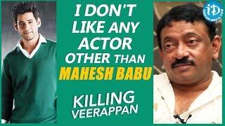 Video I Don't Like Any Actor Other Than Mahesh Babu - RGV || Talking Movies With iDream MP3, 3GP, MP4, WEBM, AVI, FLV April 2018