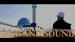 Al-Joumeyli & Hot This Year Band - Safe and Sound (Official Video)