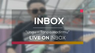 Ungu - Tanpa Hadirmu (Live on Inbox) Video