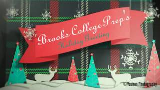 Holiday greeting from Brooks College Prep. Featuring Clark P. Morgan & The Class of 2017.