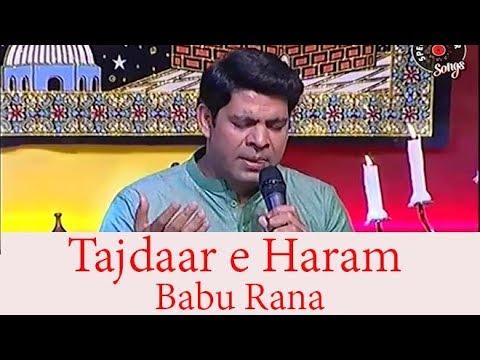 Tajdaar e Haram - Babu Rana -Amjad Sabri
