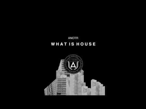 |AVOTRE034| ANOTR -  What Is House (Original Mix)