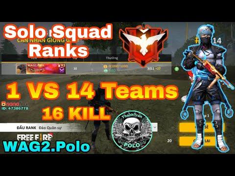 """Thách Thức Bản Thân WAG2.Polo Solo Squad Rank - 1 VS 14 Teams  """" Phá Vỡ Mọi Kỷ Lục 16 KILL """" - Thời lượng: 18:47."""