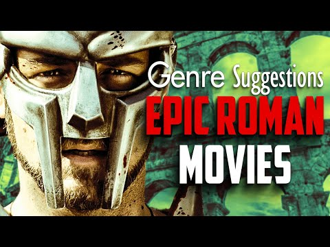 Love Epic Roman Movies? 8 films Worth Checking Out - Genre Suggestions