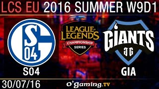 Giants vs Schalke 04 - LCS EU Summer Split 2016 - W9D1