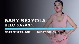 Video Baby Sexyola - Hello Sayang (Lyric) MP3, 3GP, MP4, WEBM, AVI, FLV Juli 2018