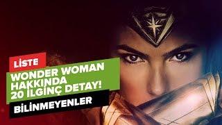 Wonder Woman Filmi Hakkında 20 ya da 19 İlginç Bİlgi :)