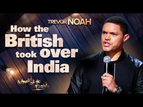 """""""How The British Took Over India"""" - TREVOR NOAH (from """"Afraid Of The Dark"""" on Netflix)"""