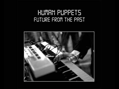 Human Puppets - Lost Loves
