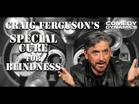 Craig Ferguson - Blindness Cures (Stand up Comedy)