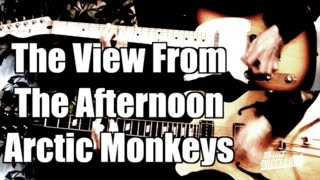 The View From The Afternoon - Arctic Monkeys  ( Guitar Tab Tutorial & Cover )