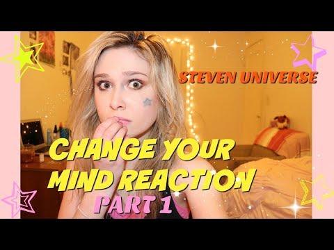 Change Your Mind Reaction Part One  Steven Universe