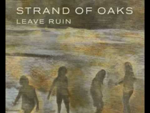 Leave Ruin   Strand of Oaks