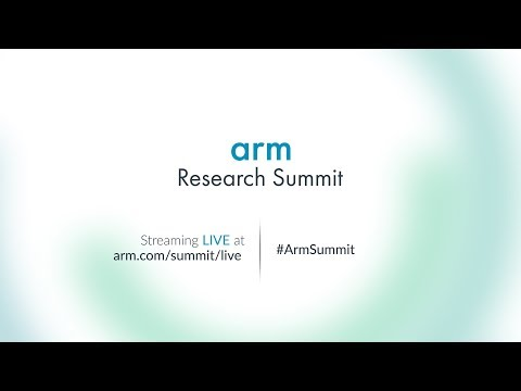 Arm Research Summit 2017 LIVE – Day One (AM)