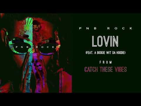 PnB Rock - Lovin' (feat. A Boogie Wit Da Hoodie) [Official Audio]