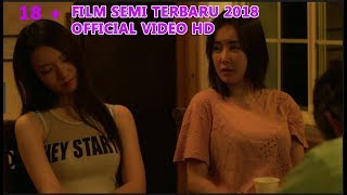Nonton 18+  FILM SEMI TERBARU 2018 OFFICIAL VIDEO HD Film Subtitle Indonesia Streaming Movie Download