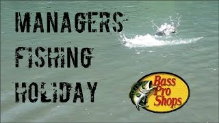 Bass Pro Shops Managers Fishing Holiday